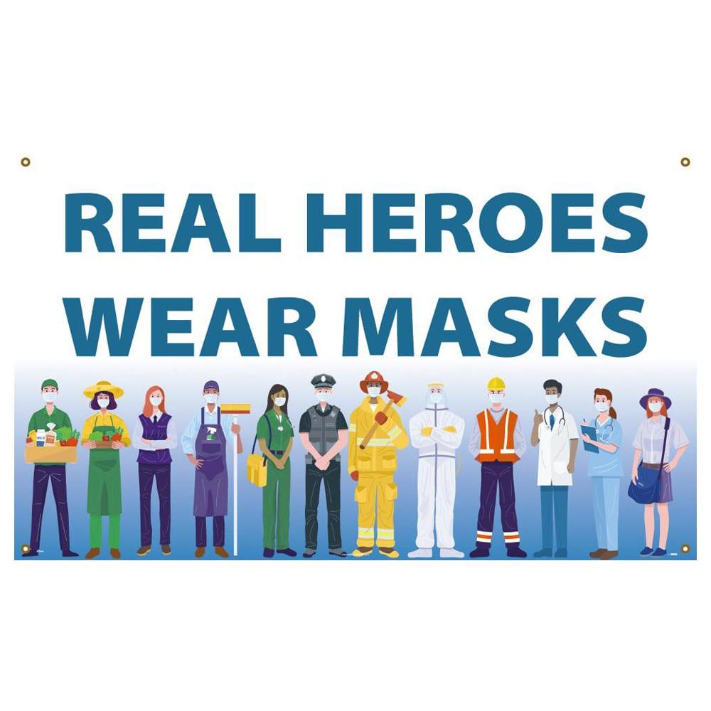 Real Heros Wear Masks Vinyl Banner w/ Grommets